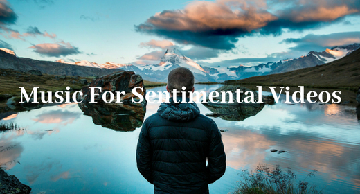 Music for sentimental videos