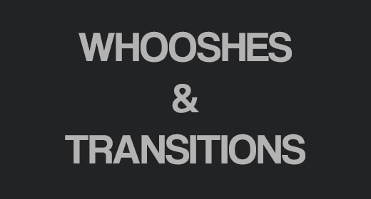 Whooshes and Transitions