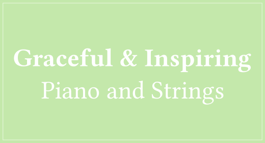 Graceful & Inspiring Piano and Strings