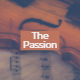 The Passion ( Sophistication, Success, Love, Intellect, Advertise )