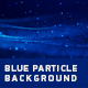 Blue Particle Background - VideoHive Item for Sale