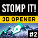 STOMP IT! #2 - 3D Opener - VideoHive Item for Sale