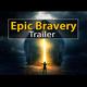 Epic Bravery Trailer