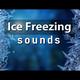 Ice Freezing Sounds