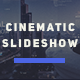 Cinematic Slideshow | Opener - VideoHive Item for Sale