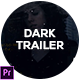 Dark Trailer - VideoHive Item for Sale