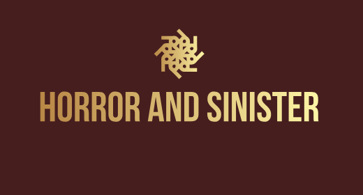 Horror And Sinister