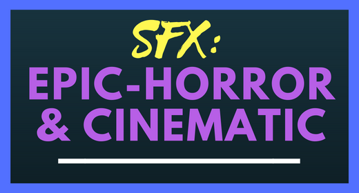 Epic, Horror & Cinematic - SFX Collection