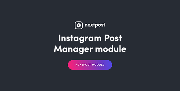 Post Manager Module for Nextpost Instagram            Nulled
