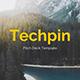 Techpin Pitch Deck Powerpoint Template