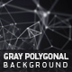 Gray Polygonal Background - VideoHive Item for Sale