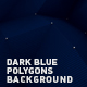 Dark Blue Polygons Background - VideoHive Item for Sale