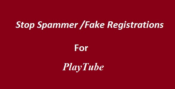 Stop Spammer-Fake Registrations For PlaytTube - CodeCanyon Item for Sale
