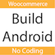 Build android app for WordPress, WooCommerce - CodeCanyon Item for Sale