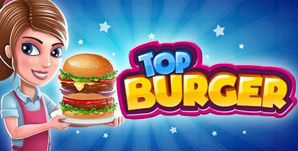 Top Burger Chef: Cooking Story - Unity Complete Project            Nulled