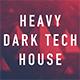 Heavy Dark Tech House
