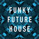 Funky Future House