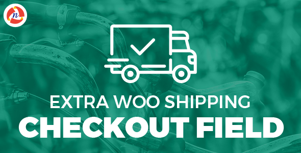 Extra Woo Shipping Checkout Field            Nulled