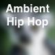 Ambient Hip Hop