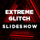 Extreme Glitch Slideshow - VideoHive Item for Sale