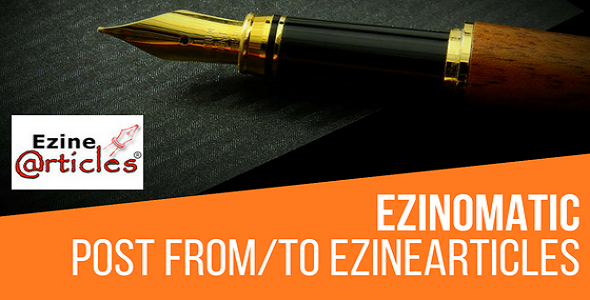 Ezinomatic Automatic Post Generator and EzineArticles Auto Poster Plugin for WordPress