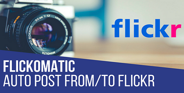 Flickomatic Automatic Post Generator and Flickr Auto Poster Plugin for WordPress - CodeCanyon Item for Sale