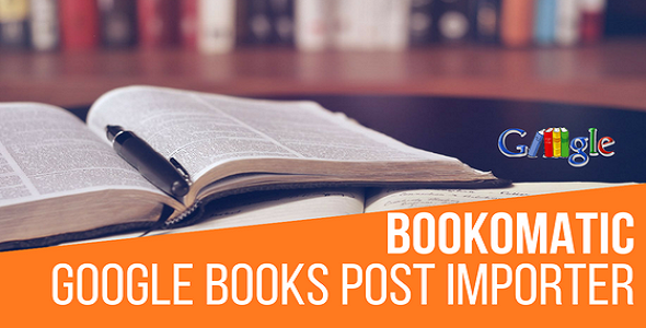 Bookomatic - Google Books Automatic Post Generator Plugin for WordPress - CodeCanyon Item for Sale