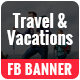 Travel Fb Cover & Ads - GraphicRiver Item for Sale