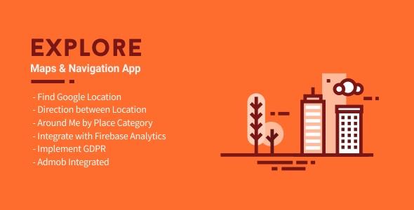Explore - Maps & Navigation App 1.2 - CodeCanyon Item for Sale