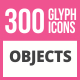 300 Objects Glyph Icons