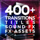 400+ Pack: Transitions, Titles, Sound FX - VideoHive Item for Sale