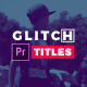 Glitch Titles I Essential Graphics - VideoHive Item for Sale