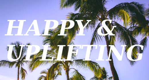 Happy & Uplifting