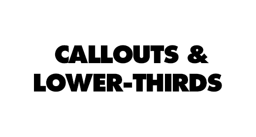 Callouts and Lower-Thirds