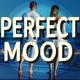 Perfect Mood