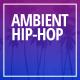 Ambient Chillout Hip Hop