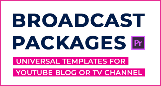 Broadcast Packages for Premiere Pro