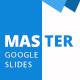 Master Google Slides Presentation
