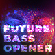 Future Bass Opener - VideoHive Item for Sale