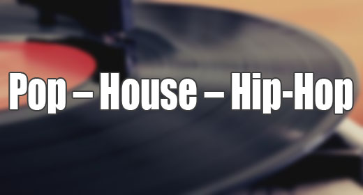 Pop - House - Hip-Hop