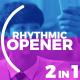 Rhythmic Opener 2 in 1 - VideoHive Item for Sale