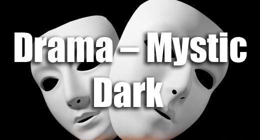 Drama - Mystic - Dark