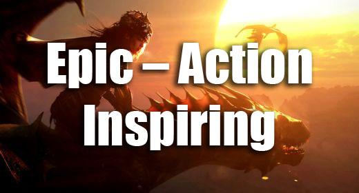 Epic - Action - Inspiring