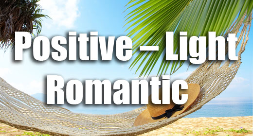 Positive - Light - Romantic