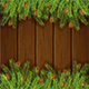 Brown Wooden Background with Fir Tree Branches - GraphicRiver Item for Sale