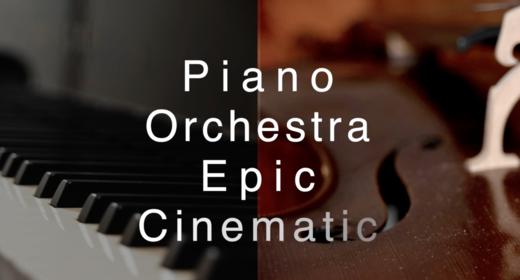 Piano Orchestra Cinematic Epic