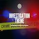 Investigation Theme