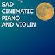 Sad Cinematic Piano and Violin