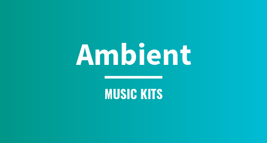 Ambient Music Kits