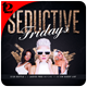 Seductive Fridays Flyer Template - GraphicRiver Item for Sale